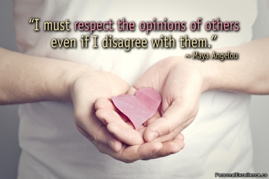 i-must-respect-the-opinion-of-others-even-if-i-disagree-with-them