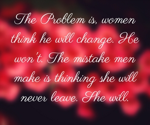 The Problem is, women think