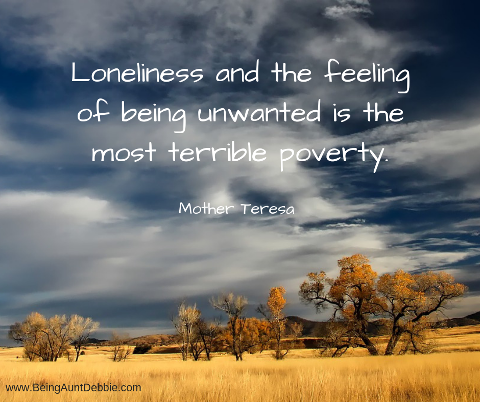 Loneliness and the feeling of being unwanted is the most terrible poverty. Mother TeresaRead more at_ https_www.brainyquote.comquotesmother_teresa_131834_img=2&s