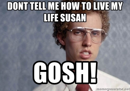 dont-tell-me-how-to-live-my-life-susan-gosh