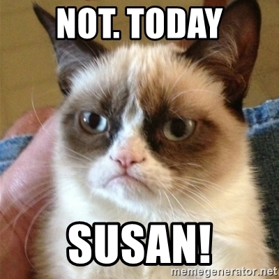not-today-susan